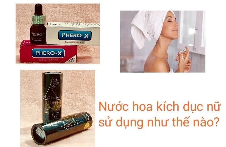 Cách sử dụng nước hoa kích dục nữ sẽ tùy thuộc vào từng loại sản phẩm khác nhau